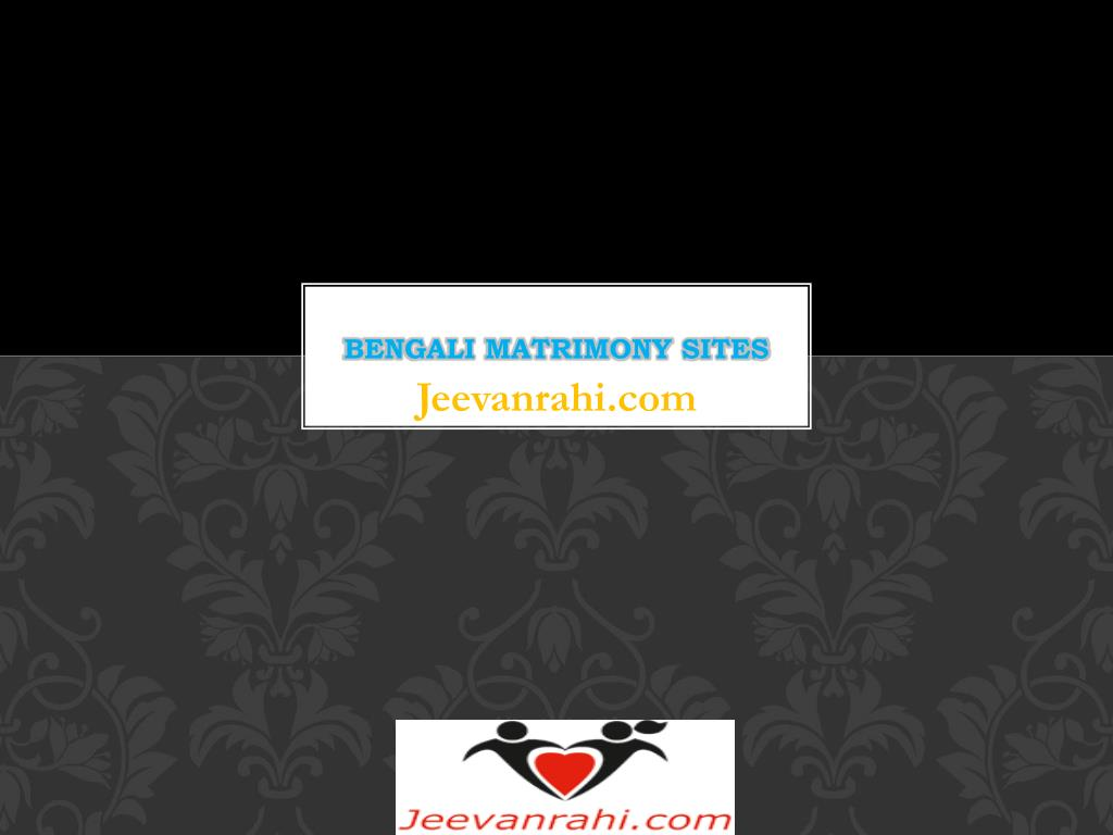 ppt bengali matrimony sites free matrimonial sites jeevanrahi