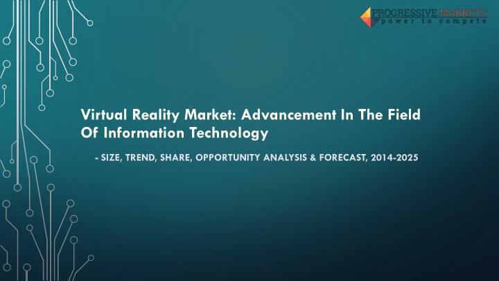 virtual reality market advancement in the field of information technology n.