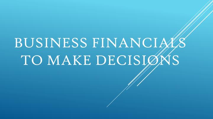 business financials to make decisions n.