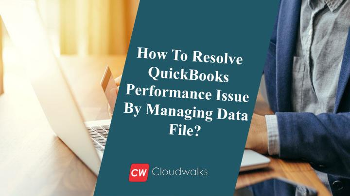 how to resolve quickbooks performance issue n.