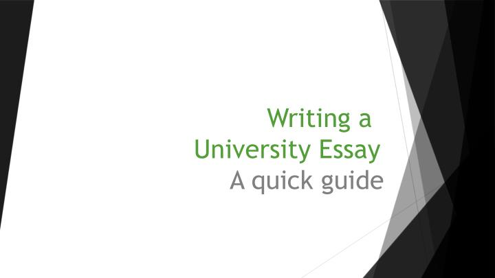 writing a university essay a quick guide n.