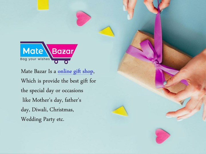 mate bazar is a online gift shop which is provide n.