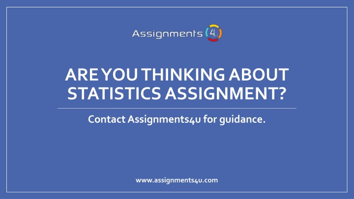 are you thinking about statistics assignment n.