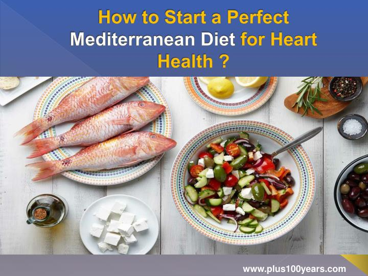 how to start a perfect mediterranean diet for heart health n.