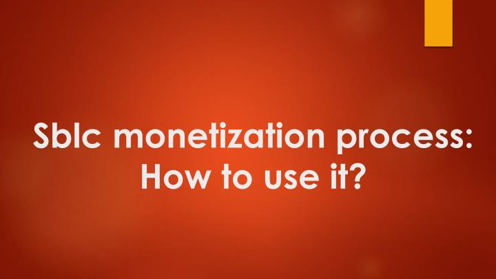 PPT - How to use Sblc monetization process PowerPoint
