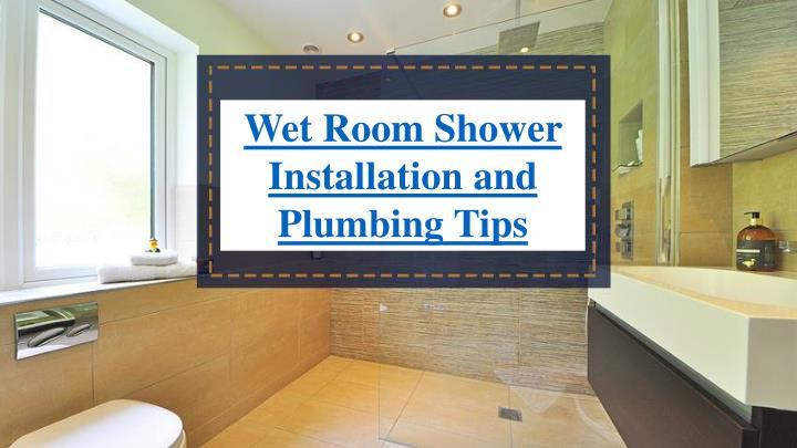wet room shower installation and plumbing tips n.