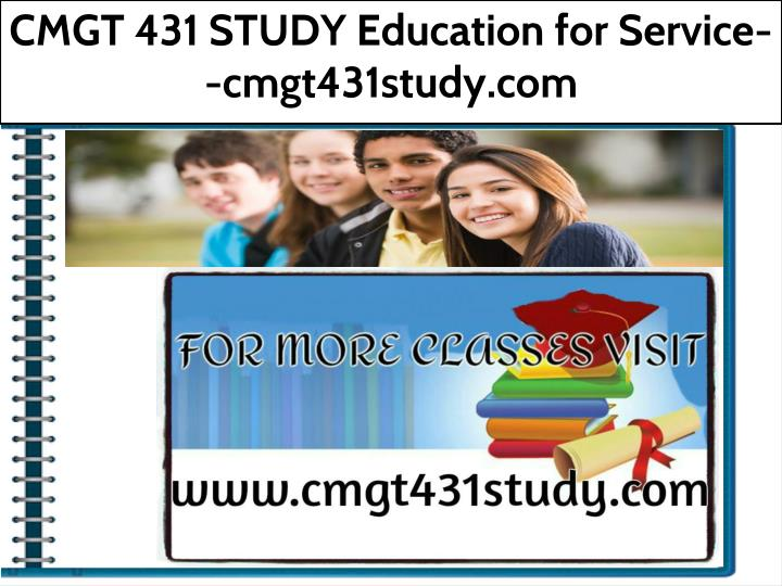 cmgt 431 study education for service cmgt431study n.