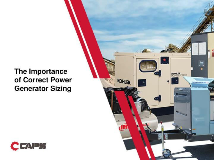 the importance of correct power generator sizing n.