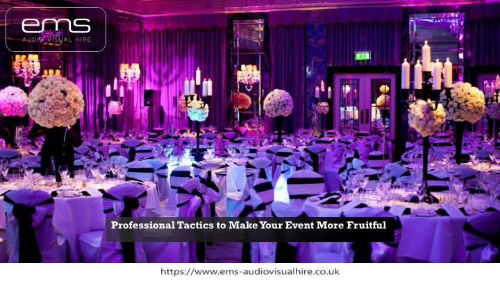 professional tactics to make your event more fruitful n.