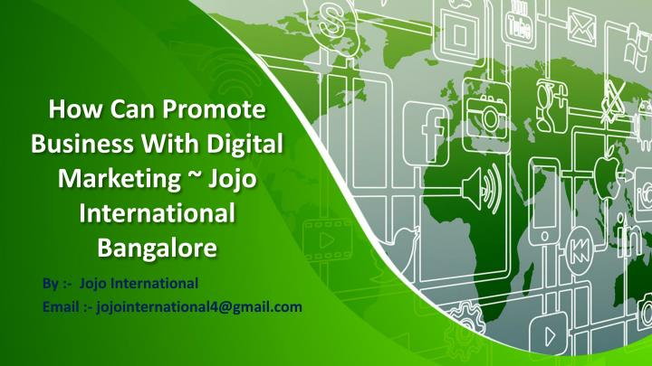 how can promote business with digital marketing jojo international bangalore n.