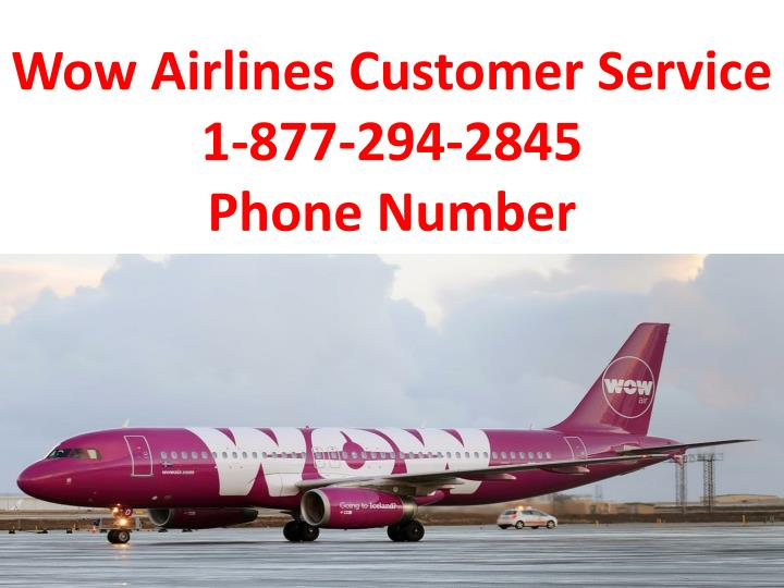 wow airlines customer service 1 877 294 2845 phone number n.
