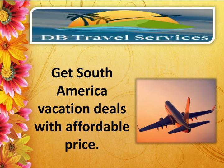 get south america vacation deals with affordable price n.