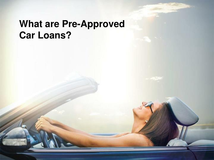 what are pre approved car loans n.