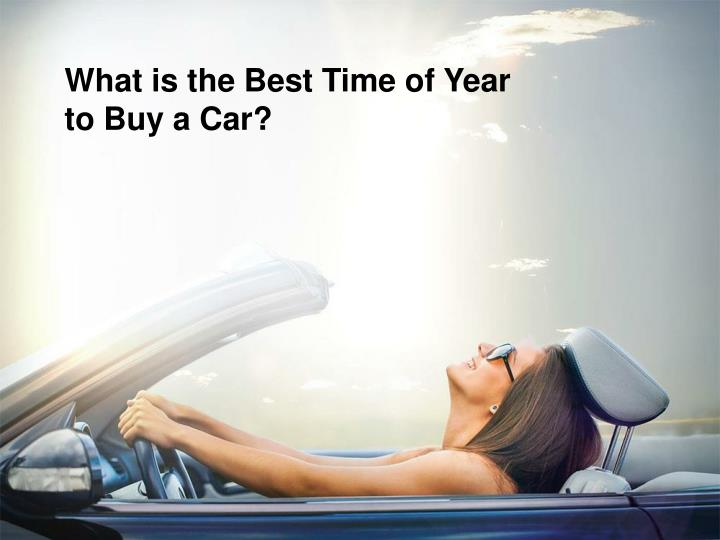 what is the best time of year to buy a car n.