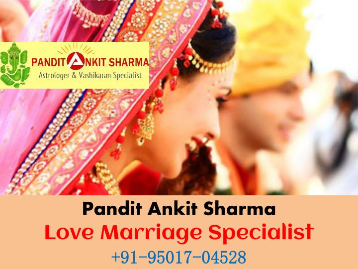 pandit ankit sharma love marriage specialist n.