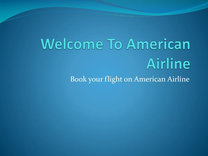 welcome to american airline n.