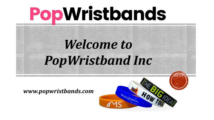 welcome to popwristband inc n.