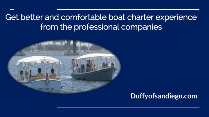 get better and comfortable boat charter experience from the professional companies n.
