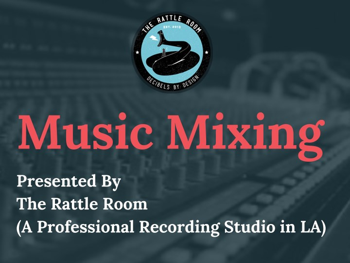 music mixing presented by the rattle room n.
