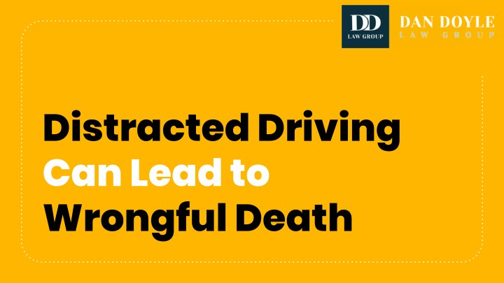 distracted driving can lead to wrongful death n.