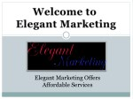 elegant marketing offers affordable services