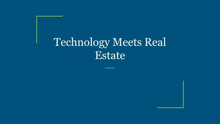 technology meets real estate n.