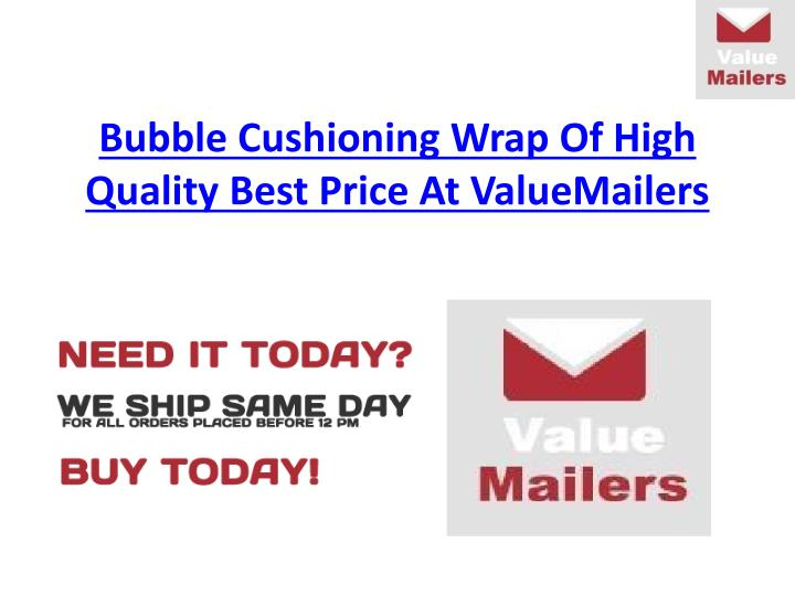 bubble cushioning wrap of high quality best price at valuemailers n.
