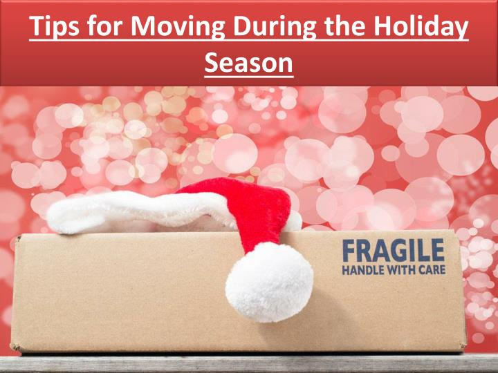 tips for moving during the holiday season n.