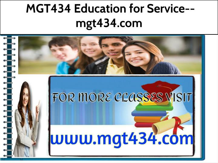 mgt434 education for service mgt434 com n.