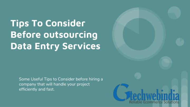 tips to consider before outsourcing data entry services n.