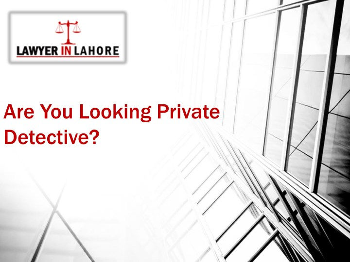 are you looking private detective n.