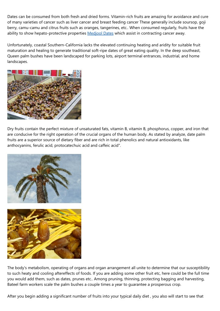 dates can be consumed from both fresh and dried n.