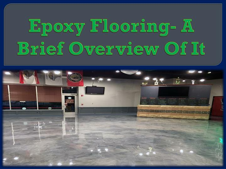 epoxy flooring a brief overview of it n.