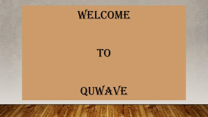 welcome to quwave n.