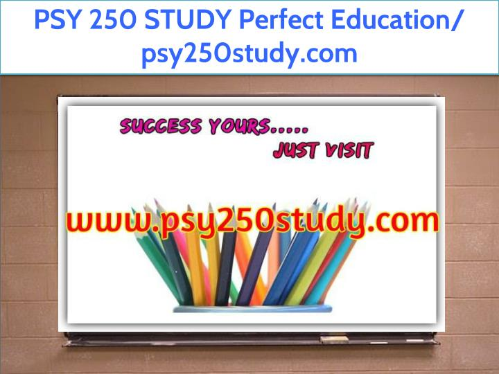 psy 250 study perfect education psy250study com n.
