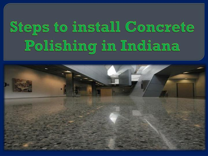 steps to install concrete polishing in indiana n.