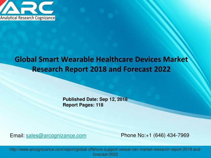 global smart wearable healthcare devices market research report 2018 and forecast 2022 n.