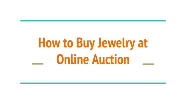 how to buy jewelry at online auction n.