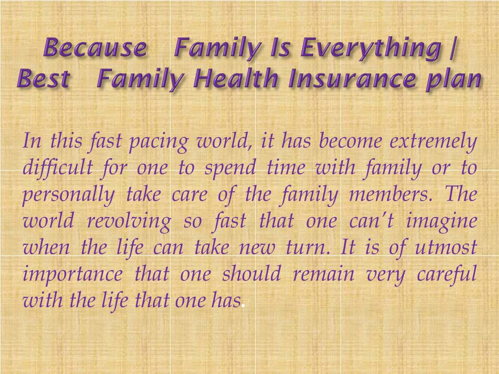 Ppt Because Family Is Everything Best Family Health Insurance Plan Powerpoint Presentation Id 8031043