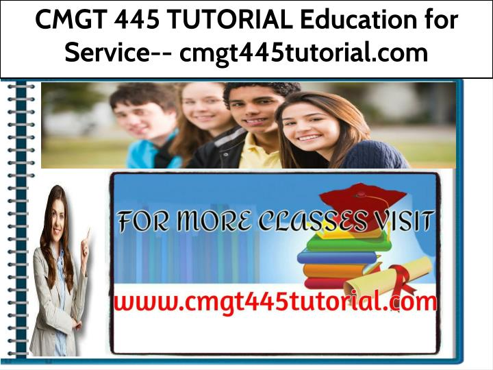 cmgt 445 tutorial education for service n.