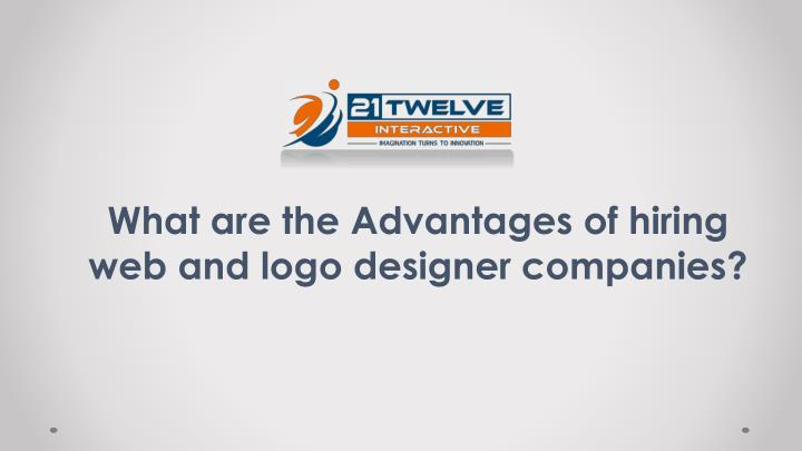 what are the advantages of hiring web and logo designer companies n.