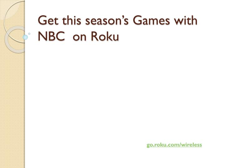 get this season s games with nbc on roku n.