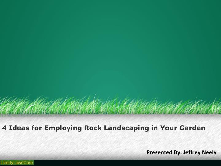 4 ideas for employing rock landscaping in your garden n.