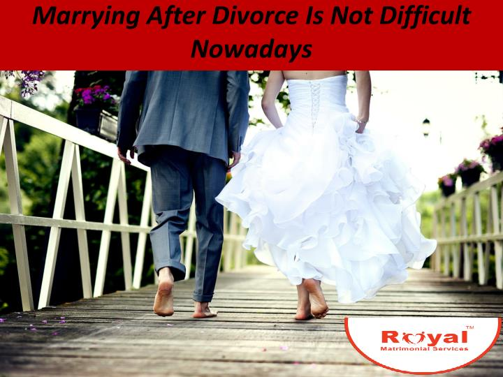 marrying after divorce is not difficult nowadays n.