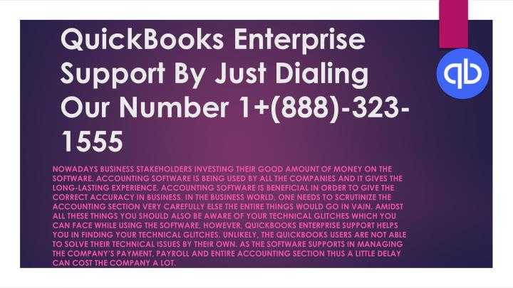 quickbooks enterprise support by just dialing our number 1 888 323 1555 n.