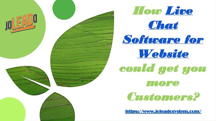 how live chat software for website could get you more customers n.