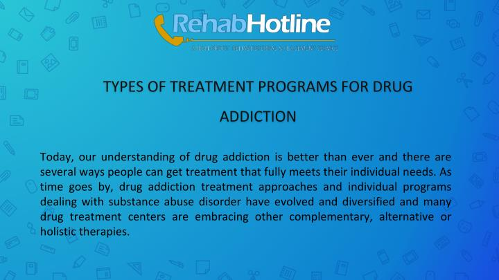 types of treatment programs for drug addiction n.