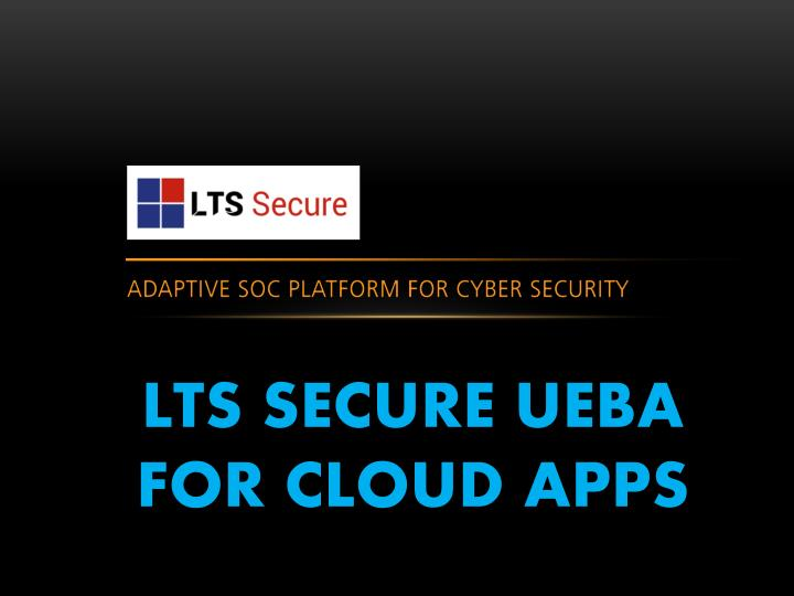 lts secure ueba for cloud apps n.