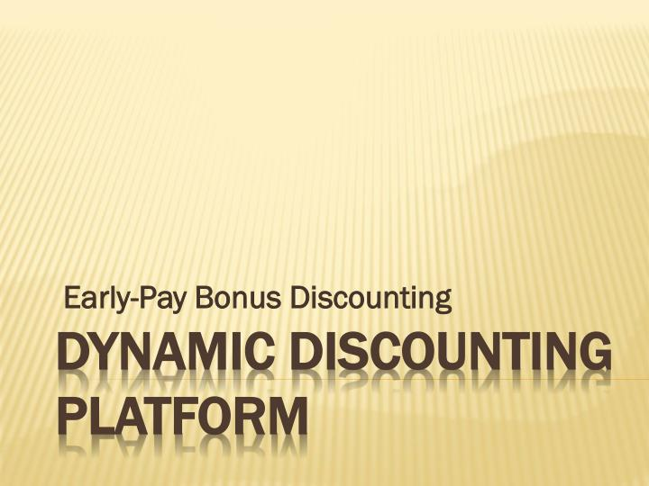 early pay bonus discounting n.