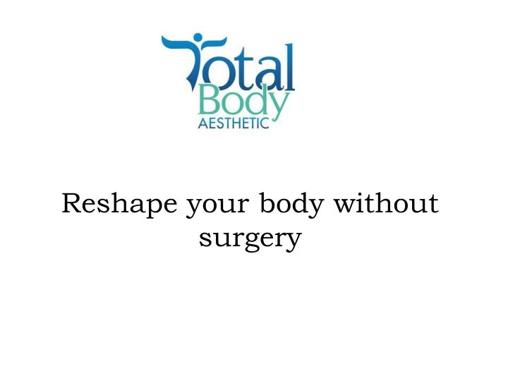 reshape your body without surgery n.